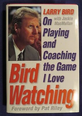 1999 BIRD WATCHING;Playing & Coaching A Game I Love Hardcover Book by LARRY BIRD