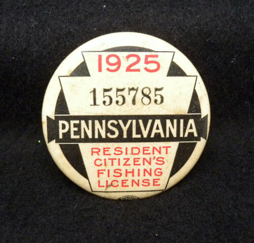 Excellent Vintage 1925 Pennsylvania Resident Citizen Fishing License Button Pin