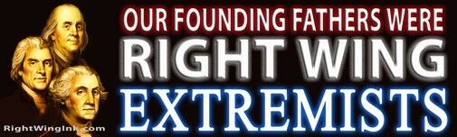 Right Wing Extremists Founding Father Conservative Republican Bumper Sticker 613