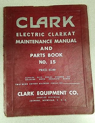 Clark Forklift Electric Clarkat Maintenance Manual And Parts Book No. 15