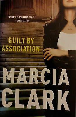 Signed   Inscribed Marcia Clark   Guilt By Association   First Ed  April 2011 Vg