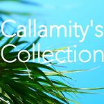 Callamity's Collection