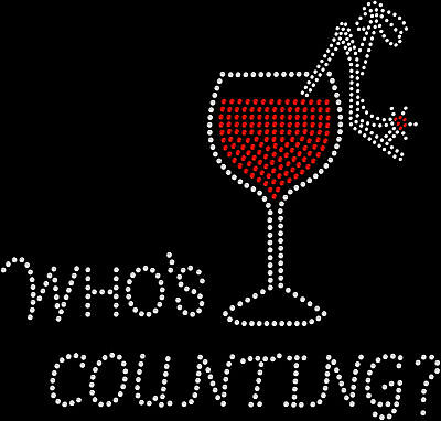 Rhinestone Bling Sparkle Iron On Transfer DIY Who's Counting Glass Red Wine
