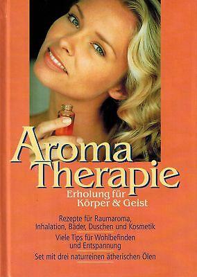 Körper Erholung (BUCH - Aromatherapie - Erholung für Körper & Geist)