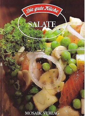 Die gute Küche - Salate, mit Gemüse, Kartoffeln, Nudeln, Reis, Käse, Fisch Fisch Mit Salat
