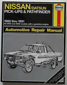 Nissan Datsun Pick-Ups Pathfinder 1980-1991 Repair Manual Haynes