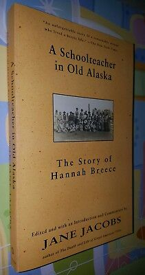 A Schoolteacher in Old Alaska The Story of Hannah Breece, Jane Jacobs paperback (Story Of Hannah)