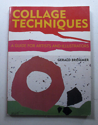Collage Techniques: A Guide for Artists and Illustrators (1994) (Collage Techniques A Guide For Artists And Illustrators)