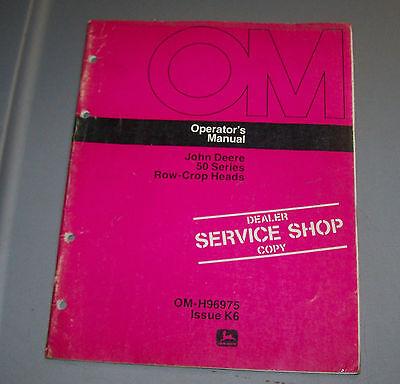 John Deere 50 Series Row Crop Head Operators Manual OM-H96975 K6  Used B4