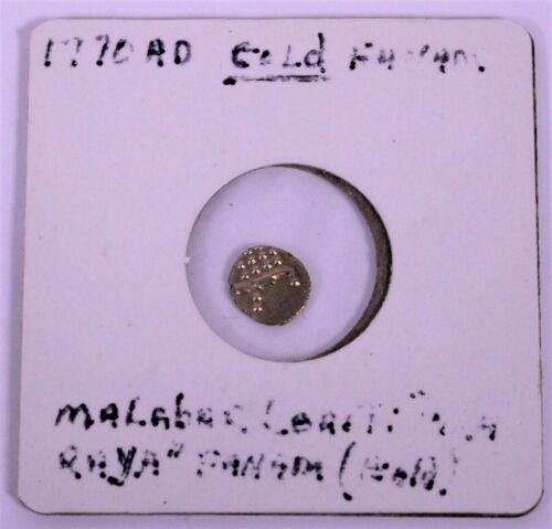 INDIA 1770 MALABAR GOLD FANAM