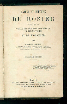 FORNEY EUGENE TAILLE ET CULTURE DU ROSIER GOIN LACHAUME J. LE ROSIER 1878 ROSE