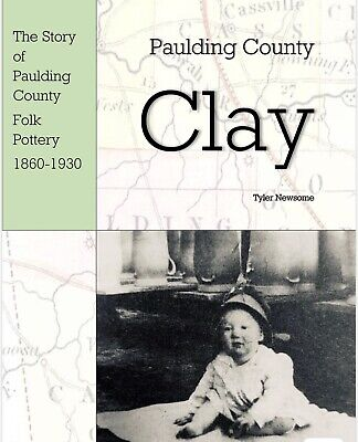 Paulding County Clay The Story Of Paulding County Georgia Folk Pottery 1860-1930