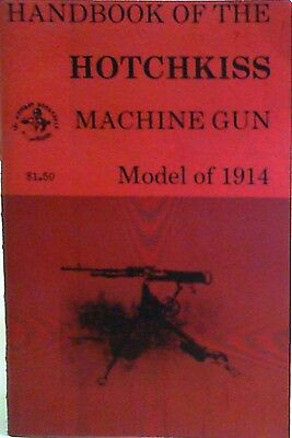 handbook of the hotchkiss machine gun model of 1914 brand new copy