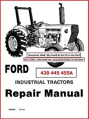 Ford 445 455a Industrial Tractors Workshop Overhaul Repair Manual Gas Dies