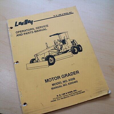 Leeboy 635b Motor Grader Owner Operator Operation Parts Service Shop Manual Book