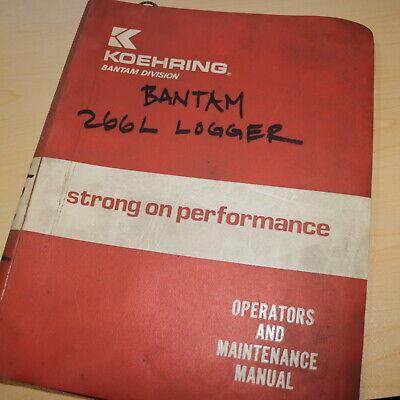 Koehring Bantam 266l Crawler Excavator Logger Loader Owner Operator Manual Guide