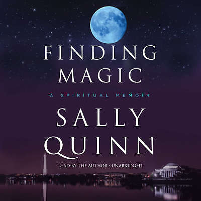 Finding Magic By Sally Quinn 2017 Unabridged Cd 9781470854829