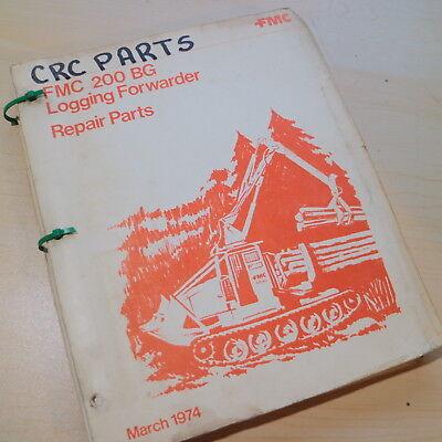 Fmc 200 Bg Logging Track Grapple Skidder Crawler Parts Manual Book Catalog List