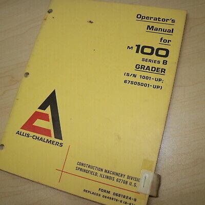Allis Chalmers M100-b Motor Grader Owner Operator Operation Manual Book Guide