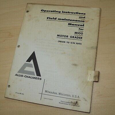 Allis Chalmers M100 Motor Grader Owner Operator Operation Maintenance Manual 100