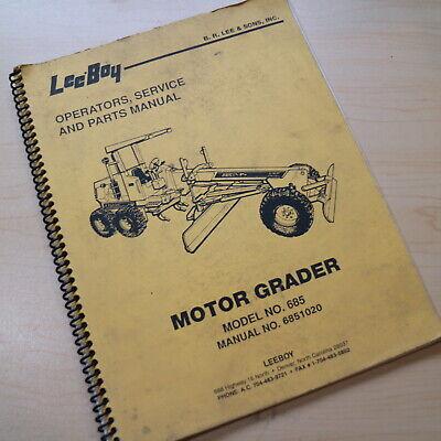 Leeboy 685 Motor Grader Owner Operator Operation Parts Service Shop Manual Book