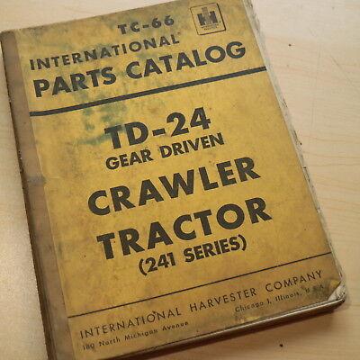 Ih International Td-24 Gear Driven Crawler Tractor Dozer Parts Manual Book 241