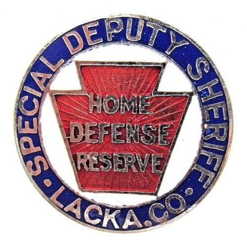 WWI HOME DEFENSE RESERVE DEPUTY SHERIFF Lackawanna PA. enamel pinback badge +