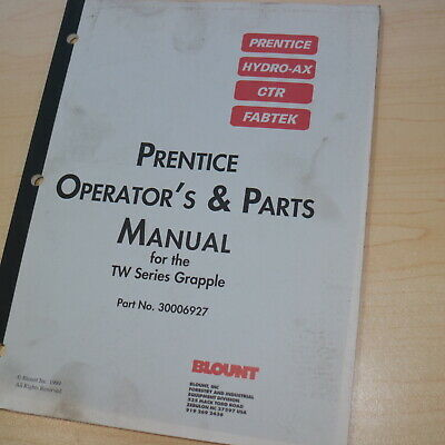 Prentice Tw Series Grapple Owner Operator Operation Parts Manual Hydro-ax Ctr