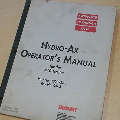 Prentice Hydro-ax Ctr 470 Feller Buncher Owner Operator Maintenance Manual Book