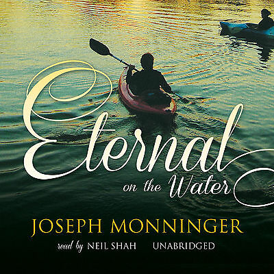 Eternal on the Water by Joseph Monninger (2012, CD, Unabridged, Audiobook)
