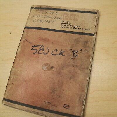 Case 580ck Series B Backhoe Loader Operation Maintenance Manual Operator 9-3004