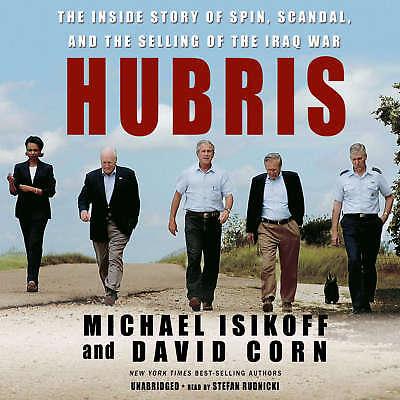 Hubris By Michael Isikoff  David Corn 2006 Unabridged Cd 9780786168422