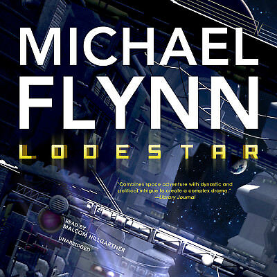 Lodestar By Michael Flynn 2013 Unabridged Cd 9781470836351