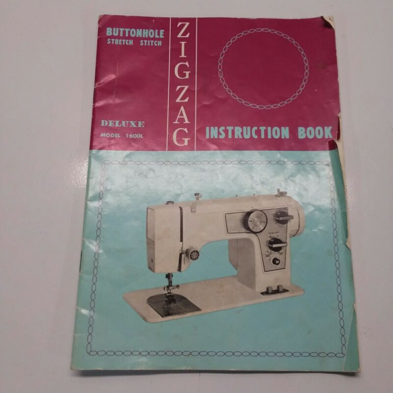 Zigzag Sewing Machine Instruction Book Deluxe Model 1600L