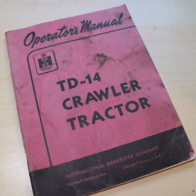 International Td-14 Crawler Tractor Dozer Owner Operator Operation Manual Book