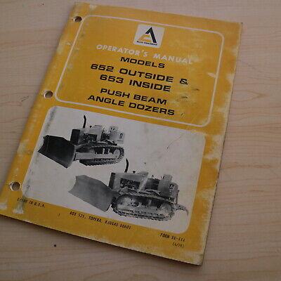 Allis Chalmers 652 Outside 653 Inside Push Beam Dozer Owner Operator Manual Book