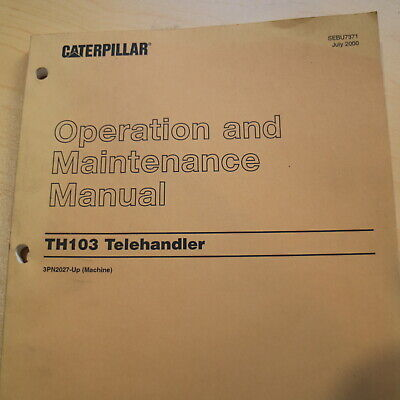 Caterpillar Th103 Telehandler Forklift Owner Operation Operator Manual Book Cat