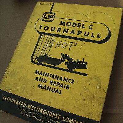 Letourneau Westinghouse Model C Tournapull Scraper Shop Service Owner Manual Pan