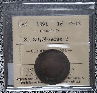 1891 CANADA   1 CENT   LARGE CENT   SL SD; OBVERSE 3   ICCS GRADED F 12   NICE