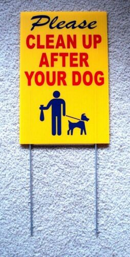 """PLEASE CLEAN UP AFTER YOUR DOG  8""""X12"""" Plastic Coroplast Sign with Stake  r&b&y"""