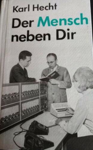 Der Mensch neben Dir  v. Karl Hecht 1 Aufl. 1966