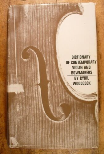"""Book: """"Contemporary Violin Makers"""" by Cyril Woodcock, 1965 Vintage, Henley"""
