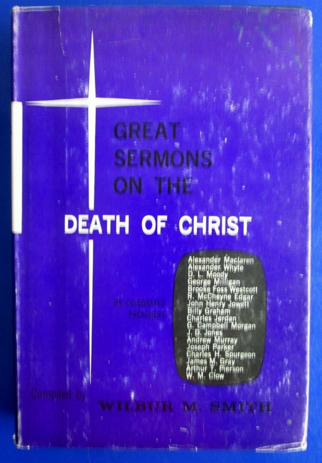 1965 Great Sermons On The Death Of Christ Complied By Wilbur M. Smith HC/DJ Book - $5.99