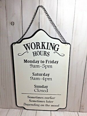 Vintage Style Working Hours Open Closed Metal Sign - Sometimes Earlier Later..