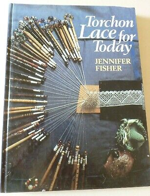 TORCHON LACE FOR TODAY Written by Jennifer Fisher - Lacemaking