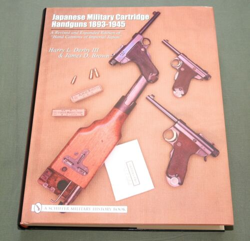 """SIGNED """"JAPANESE MILITARY CARTRIDGE HANDGUNS"""" IMPERIAL WW2 PISTOL REFERENCE BOOK"""
