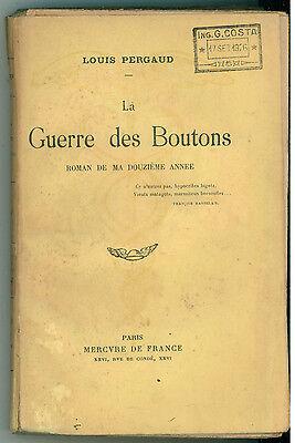 PERGAUD LOUIS LA GUERRE DES BOUTONS ROMAN MA DOUZIEME ANNEE MERCURE FRANCE 1925