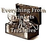 From Trinkets to Treasures