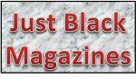 Just Black Magazines