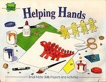 NEW: Helping Hands: Small Motor Skills Projects and Activities